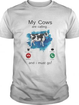 Holstein My Cows are calling and i must go shirt
