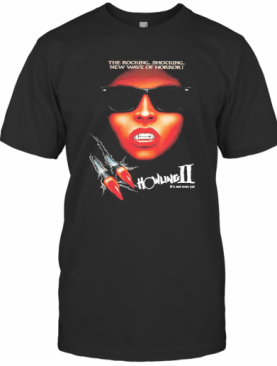 Howling Ii It'S Not Over Yet T-Shirt