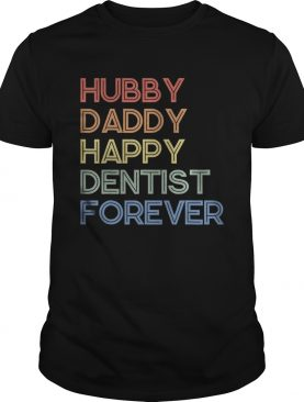 Hubby Daddy Happy Dentist Forever Funny Vintage Style shirt