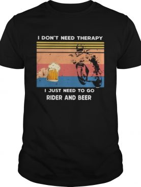 I DONT NEED THERAPY I JUST NEED TO GO REDER AND BEER VINTAGE RETRO shirt
