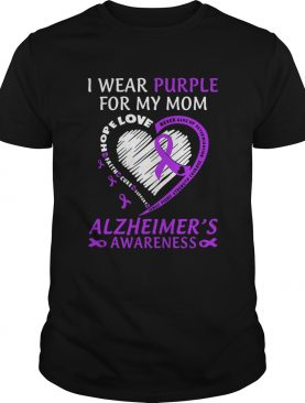 I Wear Purple For My Mom Alzheimers Awareness shirt