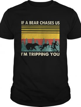 If A Bear Chases Us Im Tripping You Vintage Retro shirt