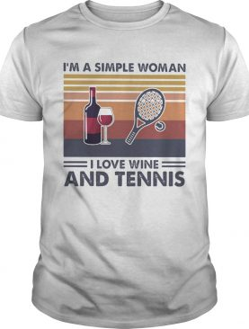Im A Simple Woman I Love Wine And Tennis Vintage Retroshirt