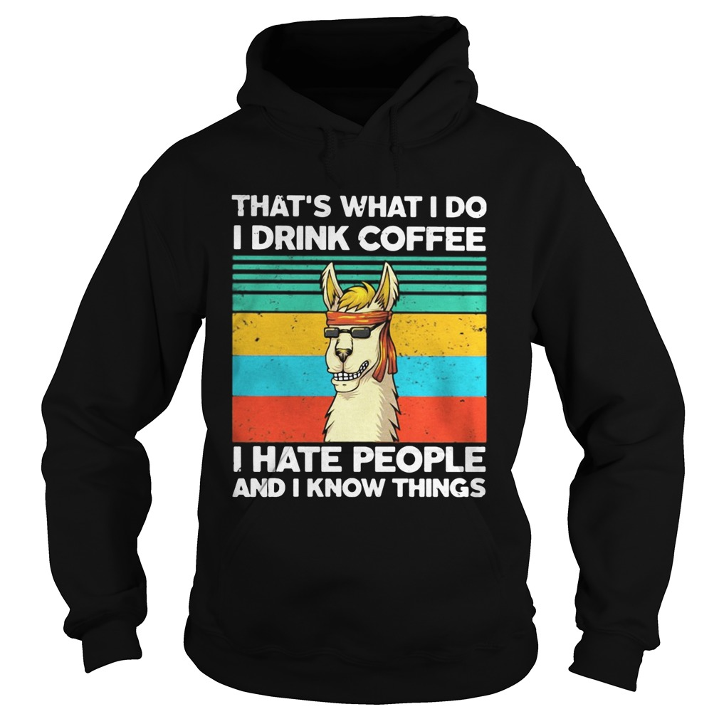 Llama Thats what I do I drink coffee I hate people and I know things Vintage retro Hoodie