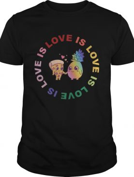 Love is love pineapple and pizza shirt