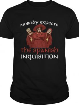 Nobody Expects The Spanish Inquisition shirt