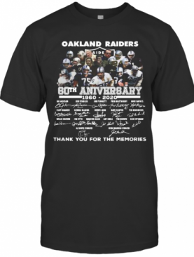 Oakland Raiders 60Th Anniversary 1960 2020 Thank You For The Memories Signatures T-Shirt