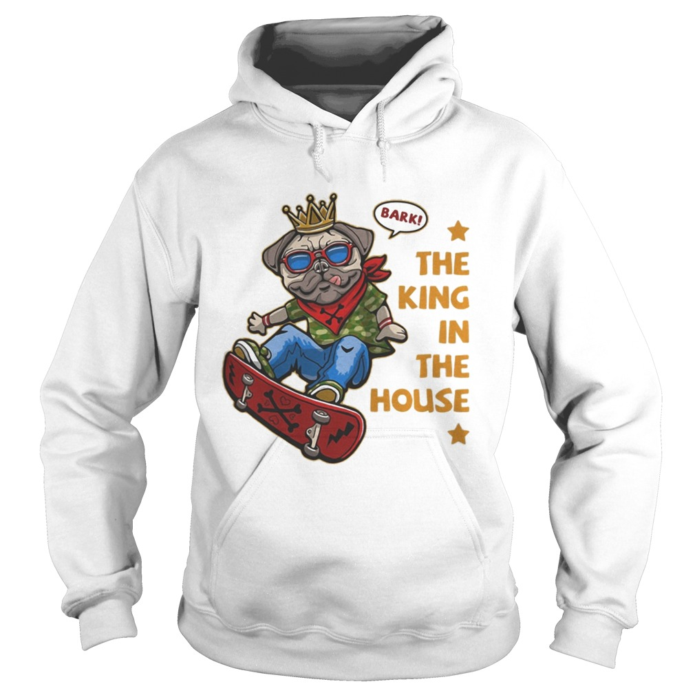 Pug bark the king in the house stars Hoodie