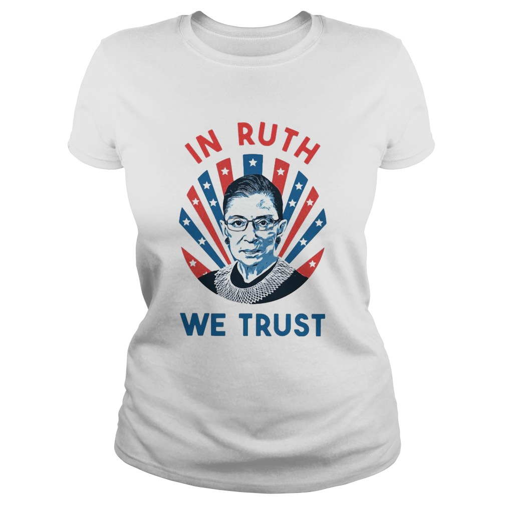 Ruth Bader Ginsburg In Ruth We Trust Classic Ladies