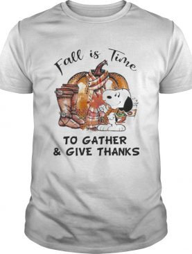 Snoopy fall is time to gather and give thanks pumpkin shirt