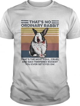 Thats no ordinary Rabbit thats the most foul cruel and bad tempered rodent You ever set eyes on v