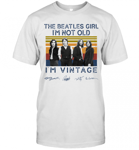 The Beatles Girl I'M Not Old I'M Vintage Signatures T-Shirt Classic Men's T-shirt