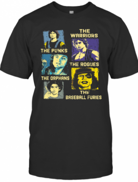 The Warriors The Punks The Rogues The Orphans The Baseball Furies T-Shirt