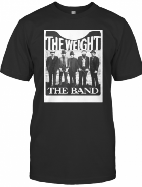 The Weight The Band T-Shirt