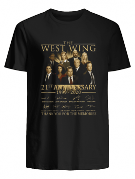 The West Wing 21St Anniversary 1999 2020 Thank You For The Memories Signature T-Shirt