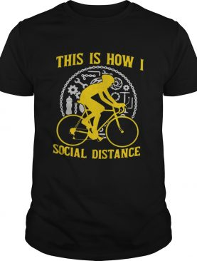 This Is How I Social Distance shirt