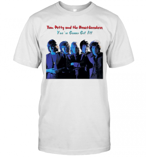 Tom Petty And The Heartbreakers You'Re Gonna Get It T-Shirt Classic Men's T-shirt