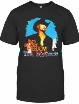 Two Lanes Of Freedom Tim Mcgraw T-Shirt