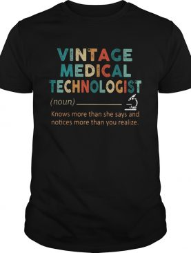 Vintage medical technologist noun knows more than he says and notices more than you realize shirt