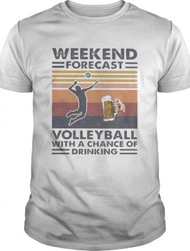 Weekend forecast volleyball with a chance of drinking vintage retro shirt