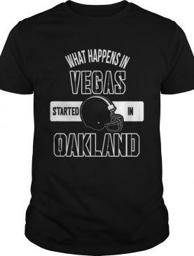 What happens in Vegas Started In Oakland Perfect Sporty shirt