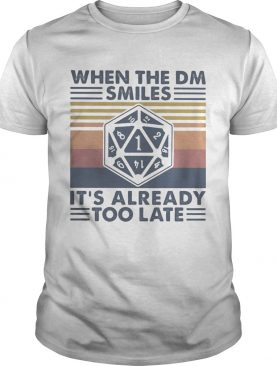 When the dm smiles its already too late vintage retro shirt