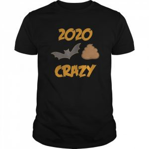 2020 Has Been Batshit Crazy  Classic Men's T-shirt