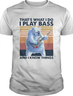 Beer Playing Guitar Thats What I Do I Play Bass And I Know Things Vintage Retro shirt