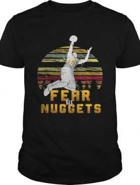 Best Basketball fear the nuggets Gift For the Nuggets lovers shirt