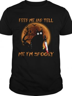 Black Cat Feed Me And Tell Me Im Spooky Halloween shirt