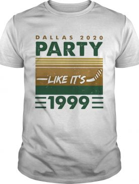 Dallas 2020 Party Like Its 1999 Vintage shirt