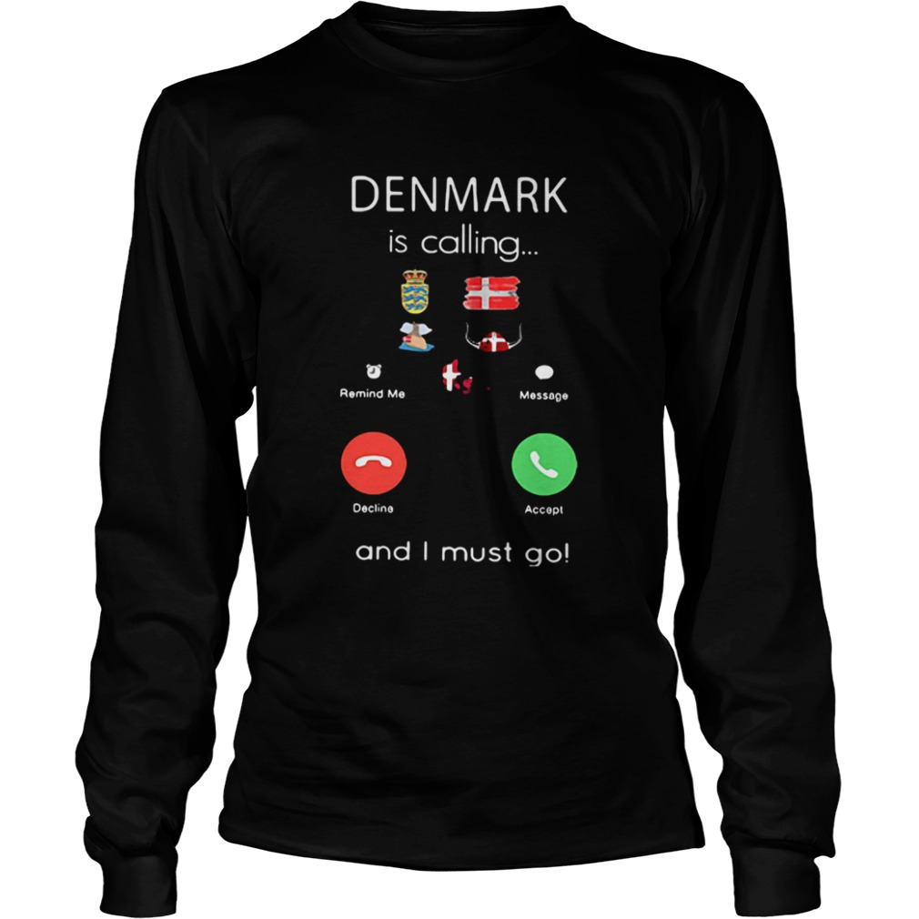 Denmark Is Calling And I Must Go Long Sleeve