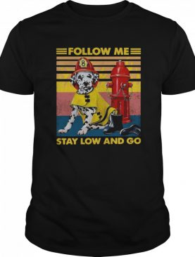 Follow Me Stay Low And Go Vintage shirt