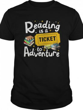 Grateful Reading Is A Ticket To Adventure shirt