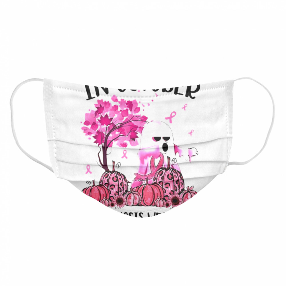 Halloween In October Even Ghost Wear Pink Ribbon Boos Cloth Face Mask