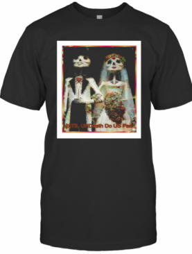 Happily Married Skeleton Day Of The Dead T-Shirt