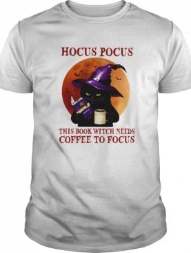 Hocus Pocus This Book Witch Needs Coffee To Focus Cat Witch Moon Halloween shirt