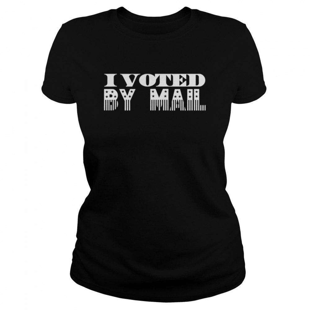 I Voted By Mail Classic Women's T-shirt