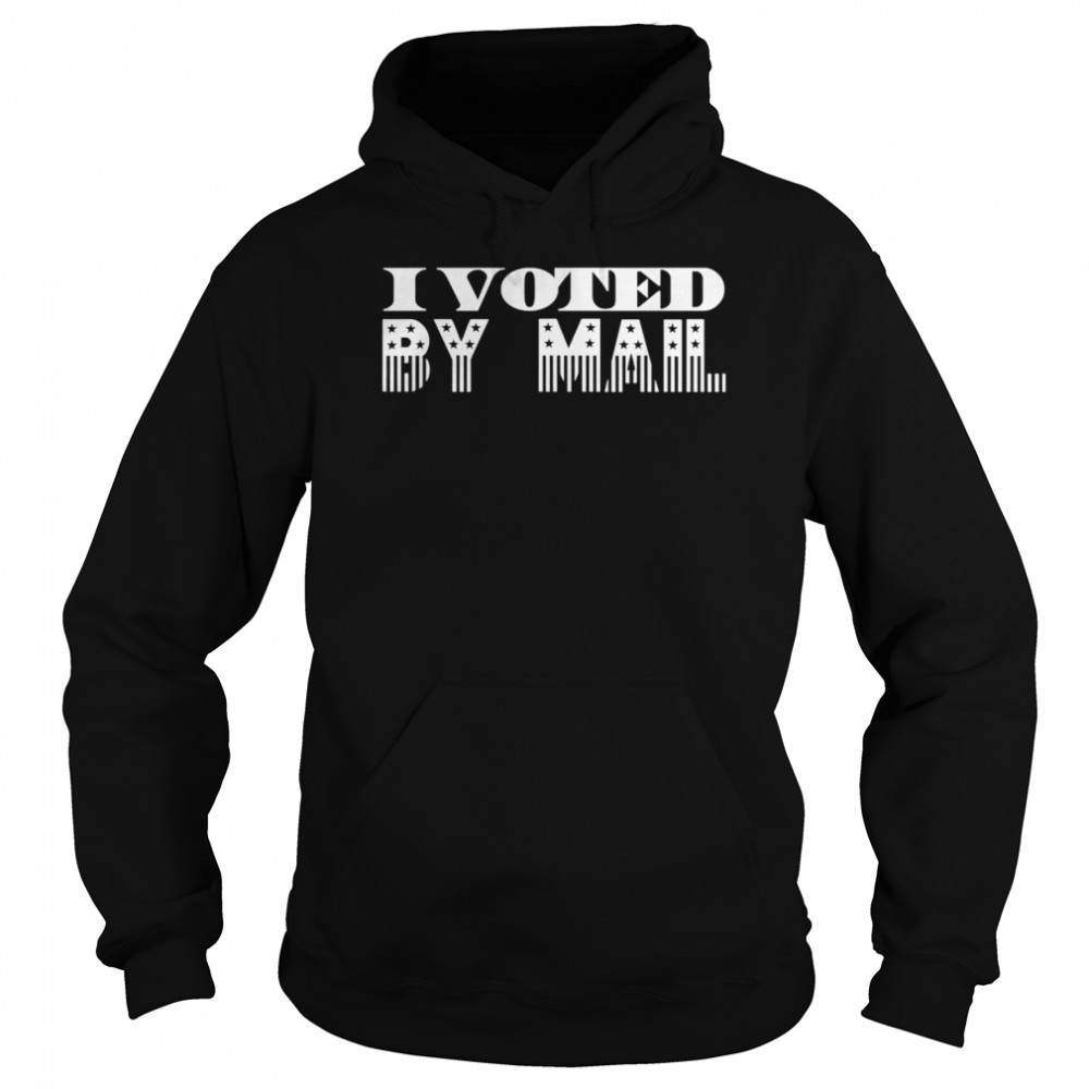 I Voted By Mail Unisex Hoodie