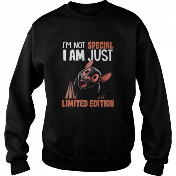 I'm Not Bat I Am Not Special I Am Just Limited Edition  Unisex Sweatshirt