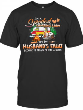 Jack Skellington And Sally I'm A Spoiled Camping Lady It's My Husband's Fault Because He Treats Me Like A Queen T-Shirt