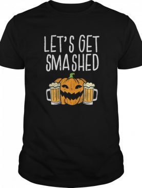 Lets Get Smashed Jack O Lantern Beer Halloween Drinking shirt