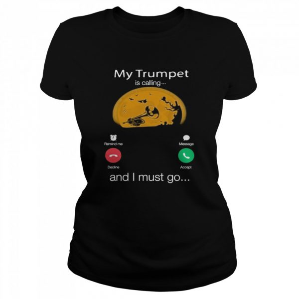 My Trumpet Is Calling And I Must Go Moon Halloween  Classic Women's T-shirt