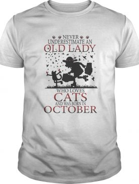 Never underestimate an old lady who loves cats and was born in october shirt