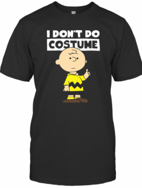 Peanuts Charlie Brown I Don'T Do Costume Halloween T-Shirt