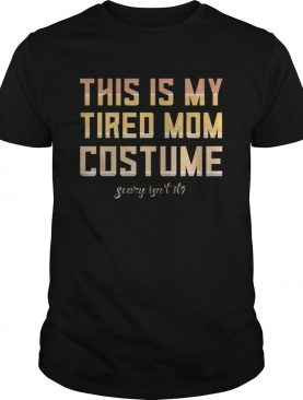 Retro This Is My Tired Mom Costume Halloween Tired Mom Gifts shirt