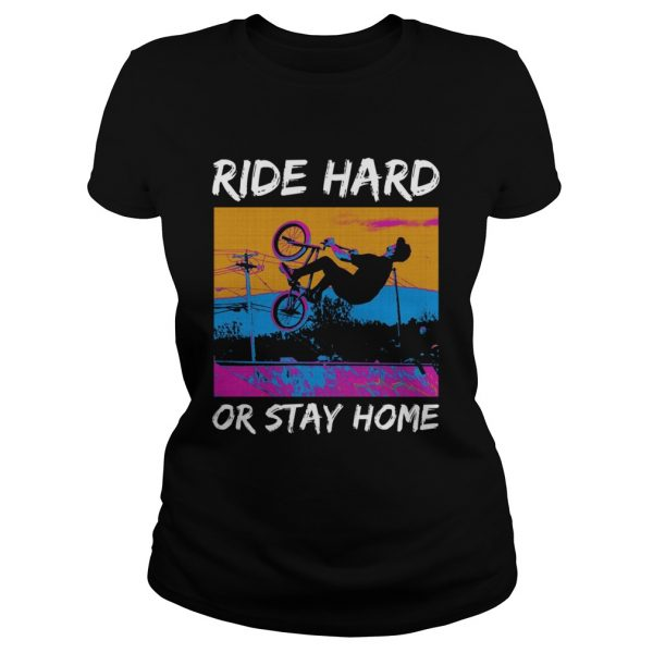 Ride Hard Or Stay Home  Classic Ladies