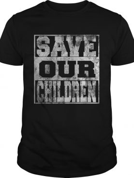 Save Our Children and their rights shirt