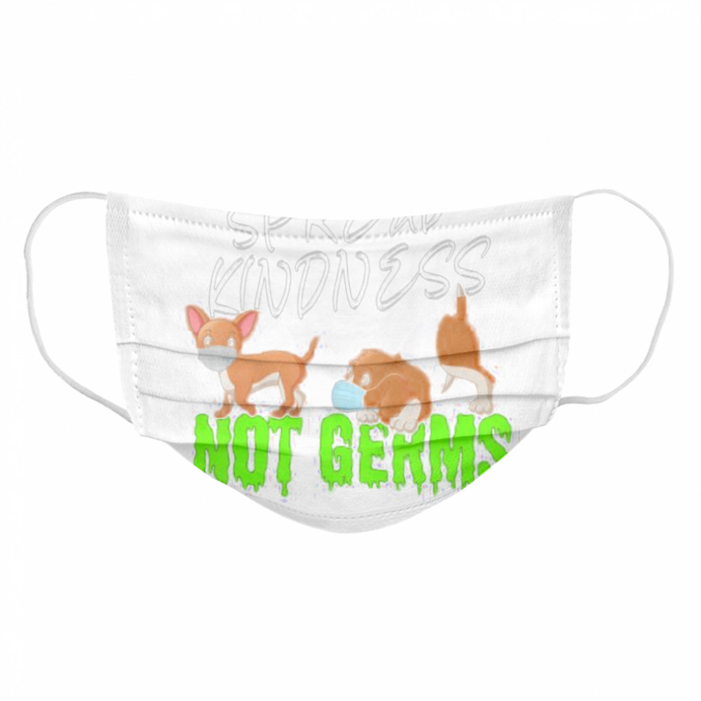 Spread Kindness Not Germs Cute Dogs Wearing Masks Safe Cloth Face Mask