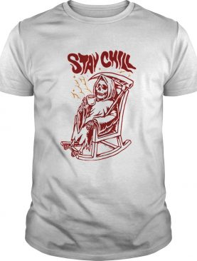 Stay Chill Death Drink Coffee Halloween shirt